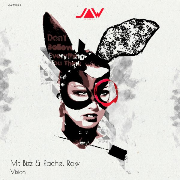 Mr. Bizz & Rachel Raw – Vision